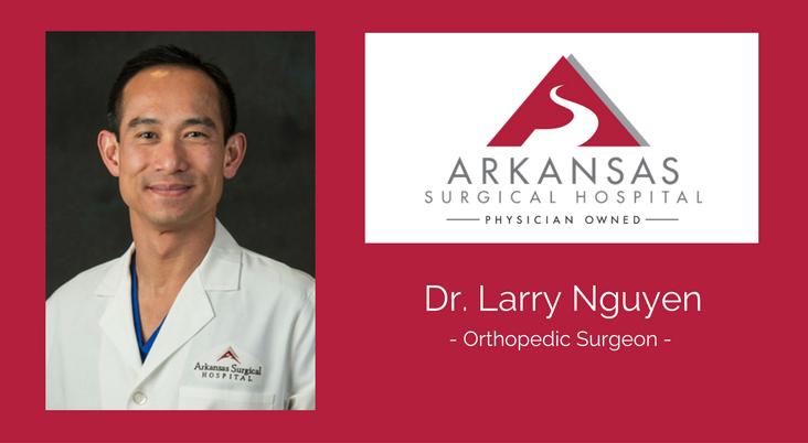 Dr.-Larry-Nguyen-Orthopedic-Surgeon-Arkansas-Surgical-Hospital-1